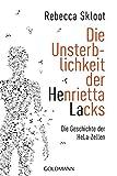 Die Unsterblichkeit der Henrietta Lacks: Die Geschichte der HeLa-Zellen - Rebecca Skloot
