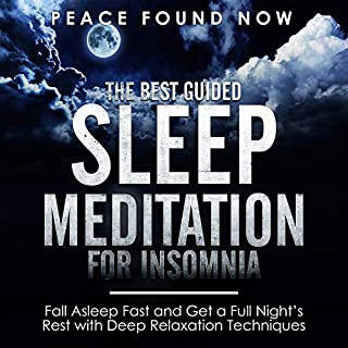 The Best Guided Sleep Meditation for Insomnia: Fall Asleep Fast and Get a Full Night's Rest with Deep Relaxation Techniques cover art