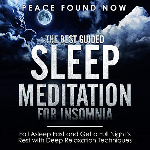 The Best Guided Sleep Meditation for Insomnia: Fall Asleep Fast and Get a Full Night's Rest with Deep Relaxation Techniques audiobook cover art