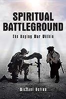 Spiritual Battleground: The Raging War Within
