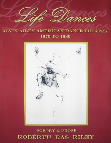 Life Dances Alvin Ailey American Dance Theater - Poetry Remembering the Company's Second Decade