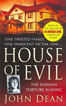 House of Evil  The Indiana Torture Slaying  St Martin s True Crime Library