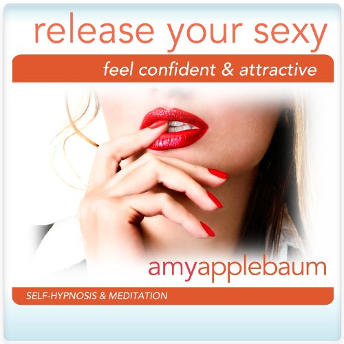 Release Your Sexy (Self-Hypnosis & Meditation) audiobook cover art