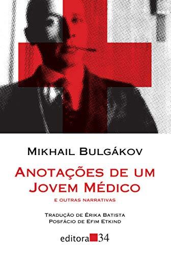 Anotações de um jovem médico e outras narrativas
