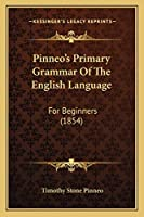 Pinneo's Primary Grammar Of The English Language: For Beginners (1854)