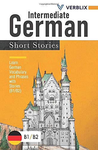 Intermediate German Short Stories: Learn German Vocabulary and Phrases with Stories (B1/ B2)