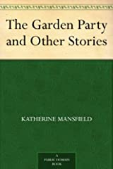 The Garden Party and Other Stories Kindle Edition