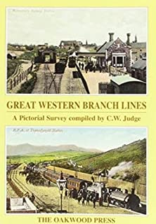 [(Great Western Branch Lines: A Pictorial Survey * * )] [Author: C.W. Judge] [Jul-1998]