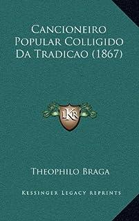 Cancioneiro Popular Colligido Da Tradicao (1867)
