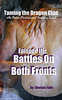 Battles on Both Fronts: An Erotic Paranormal Fantasy Reverse Harem Serial (Taming the Dragon Clan Book 3) by [Chelsea Falin, Todd Smith]