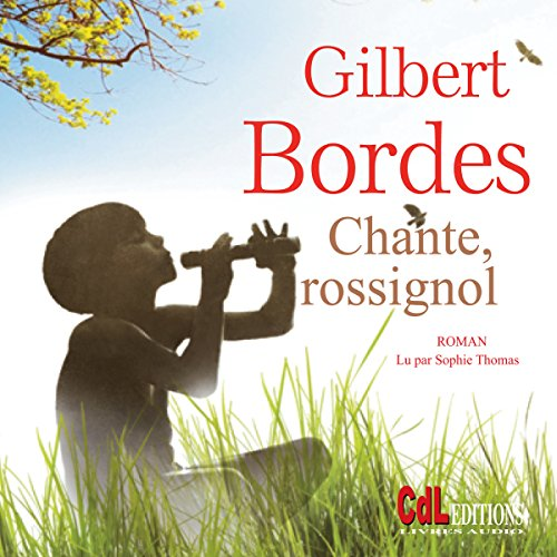 GILBERT BORDES - CHANTE ROSSIGNOL  [MP3 192KBPS]