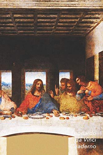 Leonardo da Vinci Cuaderno: La Última Cena | Diario Elegante | Perfecto Para Tomar Notas | Ideal para la Escuela, el Estudio, Recetas o Contraseñas
