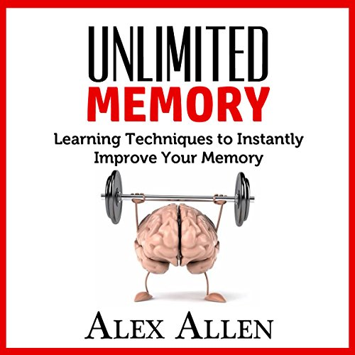 Unlimited Memory Learning Techniques to Instantly Improve Your Memory audiobook cover art
