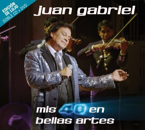 Mis 40 En Bellas Artes [2 CD/DVD Combo][Deluxe Edition] by Juan Gabriel (2014-05-06)