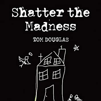 Shatter the Madness