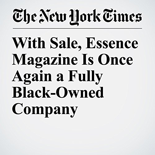 With Sale, Essence Magazine Is Once Again a Fully Black-Owned Company copertina