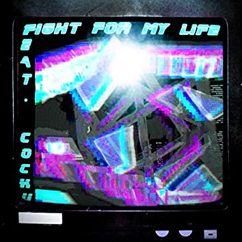 Fight for My Life (feat. Chip Malfunction & Cochu)