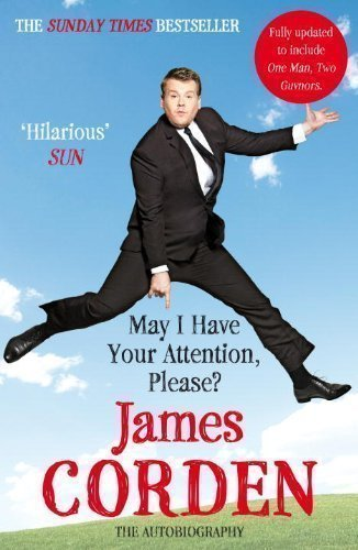 May I Have Your Attention Please? by Corden, James (2012)