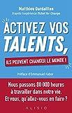 Activez vos talents, ils peuvent changer le monde ! - Format Kindle - 9782379350559 - 12,99 €