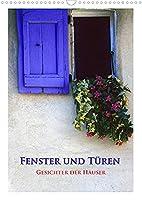 Fenster und Tueren - Gesichter der Haeuser (Wandkalender 2022 DIN A3 hoch): Schoen geschmueckte Fenster und Tueren, sind immer ein Blickfang. (Monatskalender, 14 Seiten )