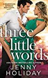 Three Little Words (Bridesmaids Behaving Badly Book 3)