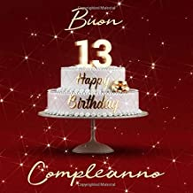 Buon Compleanno: 13 Anni - Libro degli ospiti con 110 Pagine Edizione Rossa (Italian Edition)