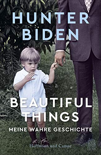 Buchseite und Rezensionen zu 'Beautiful Things: Meine wahre Geschichte (Deutsche Ausgabe)' von Hunter Biden