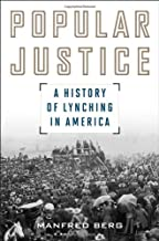 Popular Justice: A History of Lynching in America (American Ways)