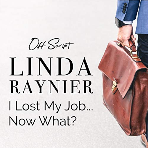 I Lost My Job...Now What? cover art