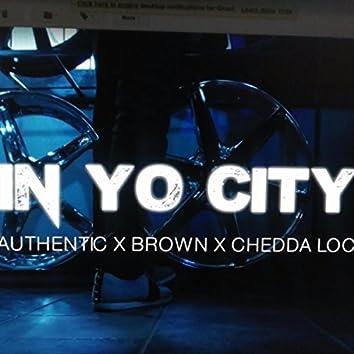 In Yo City (feat. Chedda Loc & Brown)
