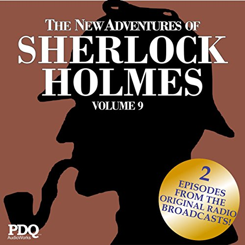 The New Adventures of Sherlock Holmes: The Golden Age of Old Time Radio Shows, Volume 9 audiobook cover art