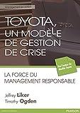 Toyota, un modèle de gestion de crise: La force du management responsable (Management en action) (French Edition)