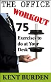 Exercise at work with The Office Workout by Kent Burden