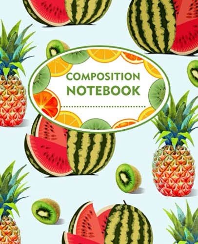 Composition Notebook: Fruits Cover Design, Watermelons, Kiwi and Pineapples Composition Notebook, College Ruled Lined Paper Journal, Workbook for ... for Valentine