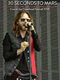Thirty Seconds To Mars - Live At Download Festival 2013