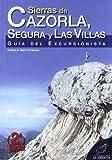Sierras de Cazorla, Segura y Las Villas: Guía del...