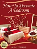 How To Decorate A Bedroom (English Edition)