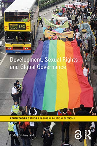 Couverture du livre Development, Sexual Rights and Global Governance (RIPE Series in Global Political Economy Book 29) (English Edition)
