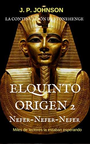 El Quinto Origen: Nefer-nefer-nefer (El Quinto Origen (Saga de 5 libros) nº 2)