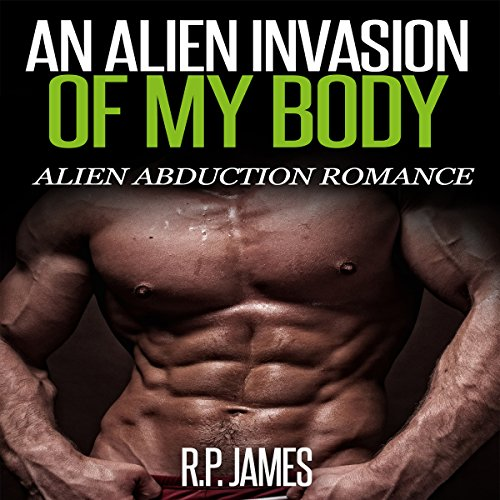An Alien Invasion of My Body audiobook cover art