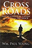 By WM. Paul Young - Cross Roads (2012-11-28) [Hardcover]