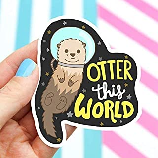 Otter Sticker, Space Sticker, Out Of This World, Otter Puns, Cute Sticker, Animals, Astronaut, Funny Puns, Vinyl Stickers, Turtle's Soup