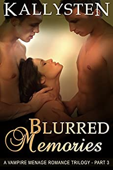 Blurred Memories: The Blurred Trilogy (The Demons Age Book 12) by [Kallysten]