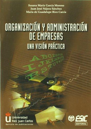Organización y administración de empresas: Una visión práctica (Libros profesionales)