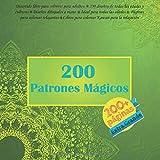 200 Patrones Mágicos Divertido libro para colorear para adultos - 200 diseños de todas las edades y culturas - Diseños dibujados a mano - Ideal para ... colorear Kawaii para la relajación (Mandala)