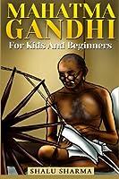 Mahatma Gandhi for Kids and Beginners