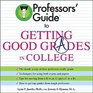 Page de couverture de Professors' Guide to Getting Good Grades in College