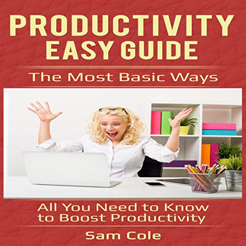 Productivity Easy Guide: The Most Basic Ways audiobook cover art