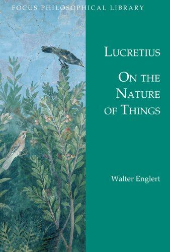 On the Nature of Things: De Rerum Natura (Focus Philosophical Library)