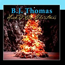 Hooked On Christmas by B.J. Thomas
